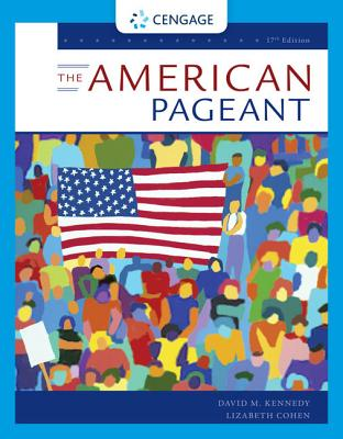 The American Pageant - Kennedy, David, and Cohen, Lizabeth