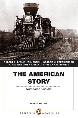 The American Story, Combined Volume - Divine, Robert A, and Breen, T H, and Fredrickson, George M
