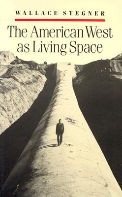 The American West as Living Space - Stegner, Wallace