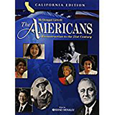 The Americans California: Student Edition Grades 9-12 Reconstruction to the 21st Century 2006 - McDougal Littel (Prepared for publication by)