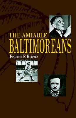 The Amiable Baltimoreans - Beirne, Francis F, Professor