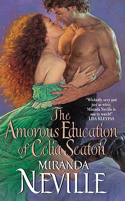 The Amorous Education of Celia Seaton - Neville, Miranda