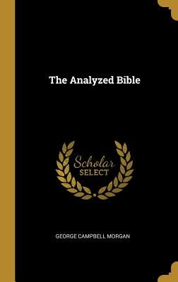 The Analyzed Bible - Morgan, George Campbell