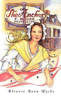 The Anchor: P. Moore Proprietor - Wyche, Blonnie Bunn