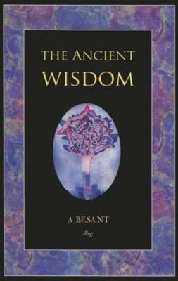 The Ancient Wisdom - Besant, Annie