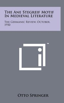 The Ane Stegreif Motif in Medieval Literature: The Germanic Review, October, 1950 - Springer, Otto