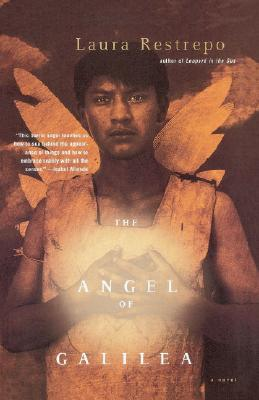 The Angel of Galilea - Restrepo, Laura, and Koch, Dolores M (Translated by)