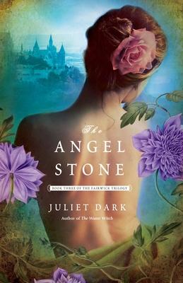 The Angel Stone - Dark, Juliet