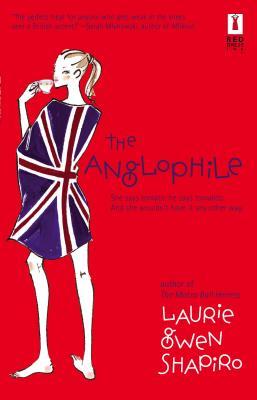 The Anglophile - Shapiro, Laura