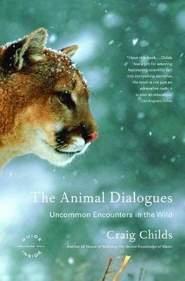 The Animal Dialogues: Uncommon Encounters in the Wild - Childs, Craig