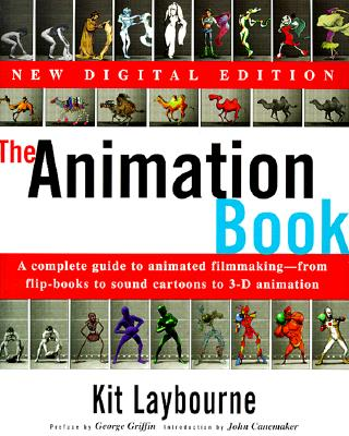The Animation Book: A Complete Guide to Animated Filmmaking--From Flip-Books to Sound Cartoons to 3- D Animation - Laybourne, Kit, and Canemaker, John (Introduction by)