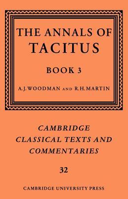 The Annals of Tacitus: Book 3 - Tacitus, and Woodman, A. J. (Editor), and Martin, R. H. (Editor)