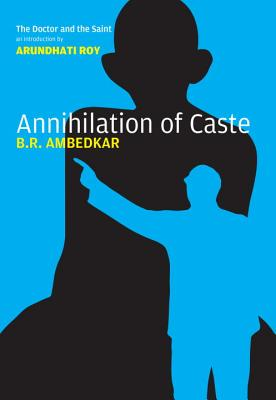 The Annihilation of Caste - Ambedkar, B. R., and Roy, Arundhati (Introduction by)