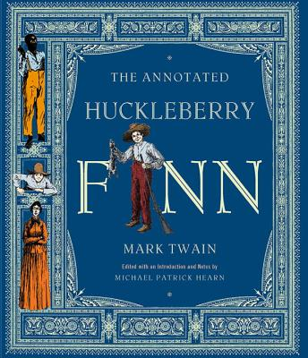 The Annotated Huckleberry Finn - Twain, Mark, and Hearn, Michael Patrick (Editor)