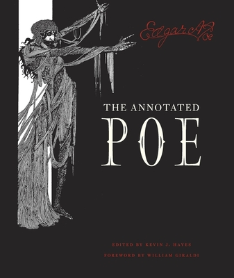 The Annotated Poe - Poe, Edgar Allan, and Hayes, Kevin J (Editor), and Giraldi, William (Foreword by)
