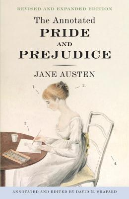 The Annotated Pride and Prejudice - Austen, Jane, and Shapard, David M