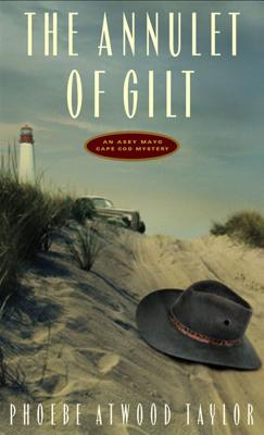The Annulet of Gilt: An Asey Mayo Cape Cod Mystery - Taylor, Phoebe Atwood