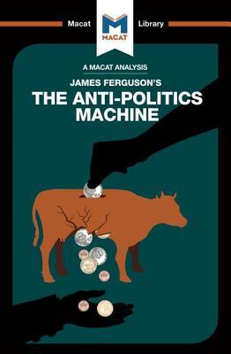 The Anti-Politics Machine - Jenkins, Julie