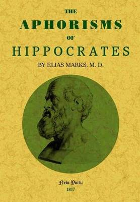 The Aphorisms of Hippocrates - Hippocrates