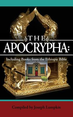 The Apocrypha: Including Books from the Ethiopic Bible - Lumpkin, Joseph B