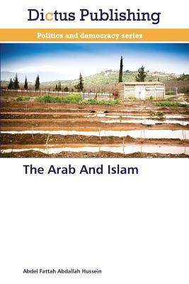 The Arab and Islam - Hussein Abdel Fattah Abdallah