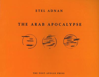The Arab Apocalypse - Adnan, Etel