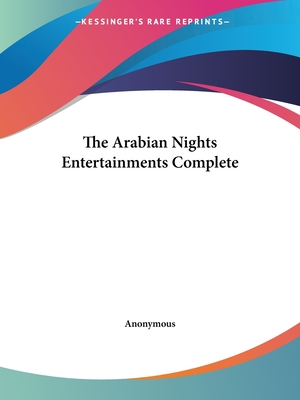 The Arabian Nights Entertainments Complete - Anonymous