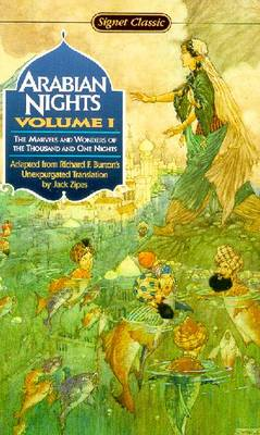 The Arabian Nights: The Marvels and Wonders of the Thousand and One Nights - Anonymous, and Zipes, Jack (Editor), and Burton, Richard Francis, Sir (Translated by)