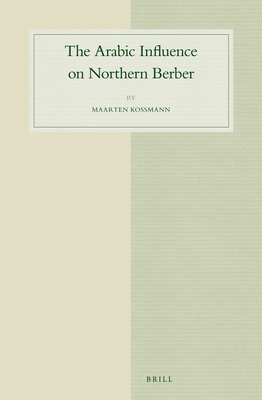 The Arabic Influence on Northern Berber - Kossmann, Maarten