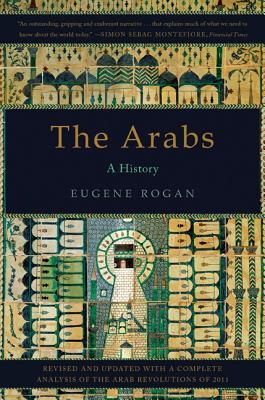 The Arabs: A History - Rogan, Eugene