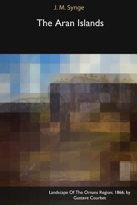The Aran Islands - Synge, J M