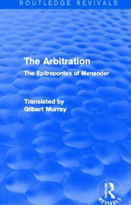 The Arbitration: The Epitrepontes of Menander - Murray, Gilbert