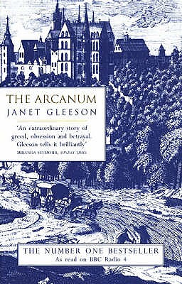 The Arcanum: Extraordinary True Story of the Invention of European Porcelain - Gleeson, Janet