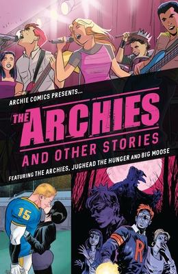 The Archies & Other Stories - Rosenberg, Matthew, and Segura, Alex
