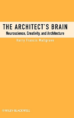 The Architect's Brain - Mallgrave, Harry Francis, Dr.