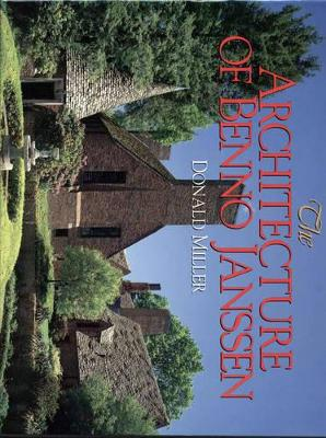 The Architecture of Benno Janssen - Miller, Donald, and Massery, Edward (Photographer)