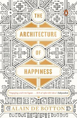 The Architecture of Happiness - de Botton, Alain