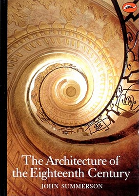 The Architecture of the Eighteenth Century - Summerson, John Newenham, Sir
