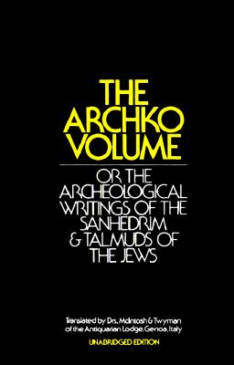 The Archko Volume: Or the Archeological Writings of the Sanhedrim & Talmuds of the Jews - Keats, Publishers, and McIntosh, James, Dr., and Twyman, Richard, Dr.