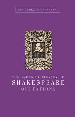 The Arden Dictionary of Shakespeare Quotations - Armstrong, Jane