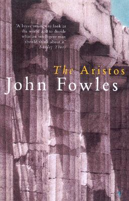 The Aristos - Fowles, John