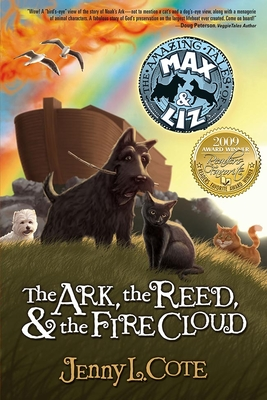The Ark, the Reed, & the Fire Cloud - Cote, Jenny L