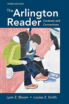 The Arlington Reader: Contexts and Connections - Bloom, Lynn Z, Dr., and Smith, Louise Z