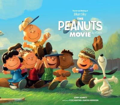 The Art and Making of The Peanuts Movie - Schmitz, Jerry