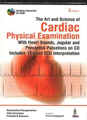 The Art and Science of Cardiac Physical Examination - Ranganathan, Narasimhan (Editor), and Sivaciyan, Vahe (Editor), and Saksena, Franklin B. (Editor)