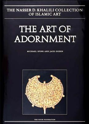 The Art of Adornment: Parts 1& 2: Jewellery of the Islamic Lands - Spink, Michael, and Ogden, Jack, and Rogers, J. M.