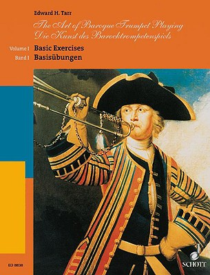 The Art of Baroque Trumpet Playing: Volume 1: Basic Exercises - Tarr, Edward H (Composer)