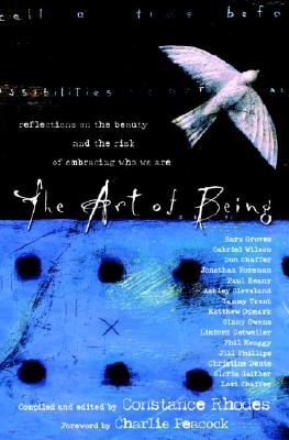 The Art of Being: Reflections on the Beauty and the Risk of Embracing Who We Are - Rhodes, Constance