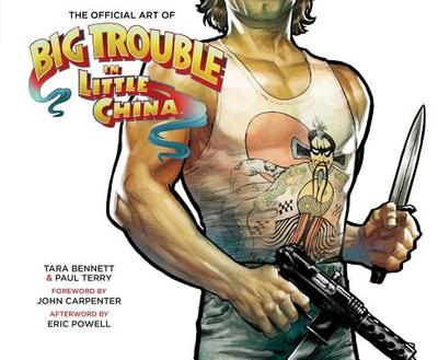 The Art Of Big Trouble In Little China - Struzan, Drew (Artist), and Shaw, Jay (Artist), and Stout, Tyler (Artist)
