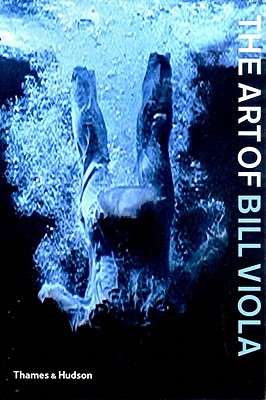 The Art of Bill Viola - Townsend, Chris (Editor)